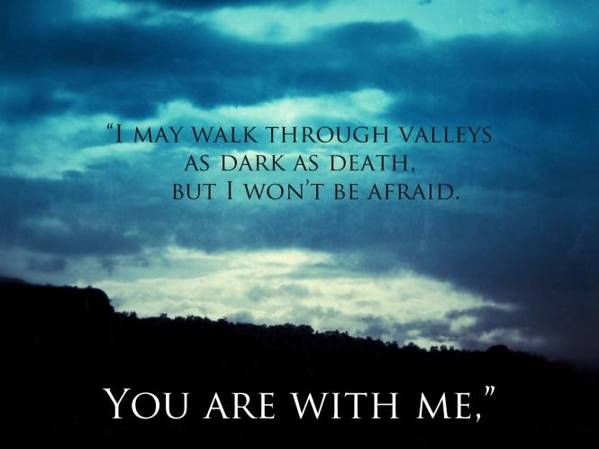 Even-though-I-walk-through-the-valley1